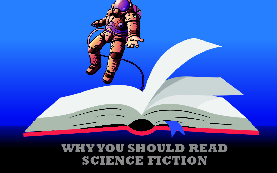 Why You Should Read Science Fiction