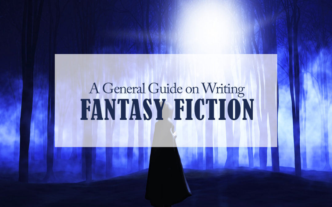 A General Guide on Writing Fantasy Fiction