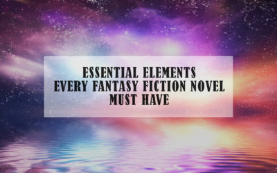 Essential Elements Every Fantasy Fiction Novel Must Have