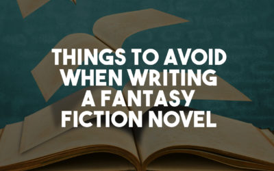 Things to Avoid When Writing a Fantasy Fiction Novel
